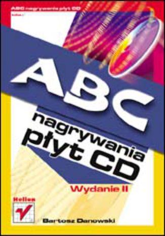 Okładka książki/ebooka ABC nagrywania płyt CD. Wydanie II