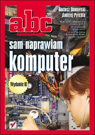 Okładka książki ABC sam naprawiam komputer. Wydanie II