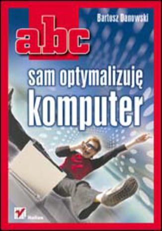 Okładka książki ABC sam optymalizuję komputer