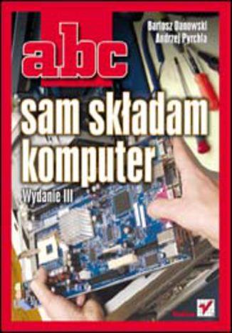 Okładka książki/ebooka ABC sam składam komputer. Wydanie III