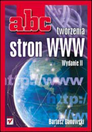 Okładka książki/ebooka ABC tworzenia stron WWW. Wydanie II