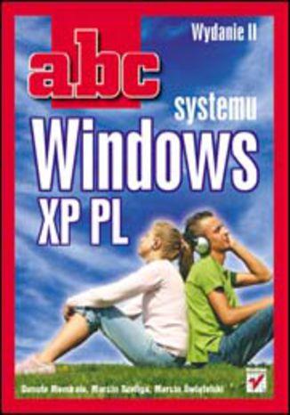 Okładka książki/ebooka ABC systemu Windows XP PL. Wydanie II