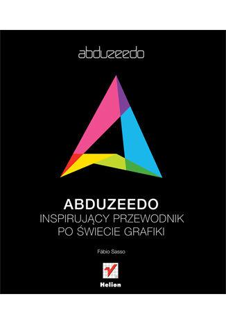 Abduzeedo. Inspirujący przewodnik po świecie grafiki