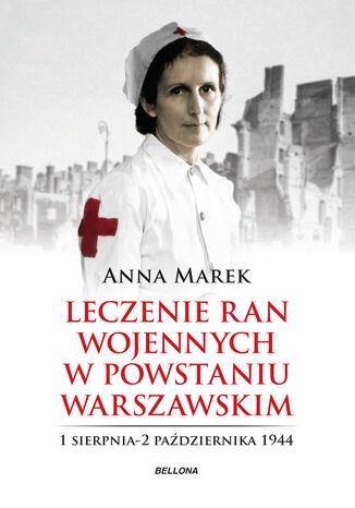 Okładka książki/ebooka Leczenie ran. Służba medyczna w powstańczej Warszawie