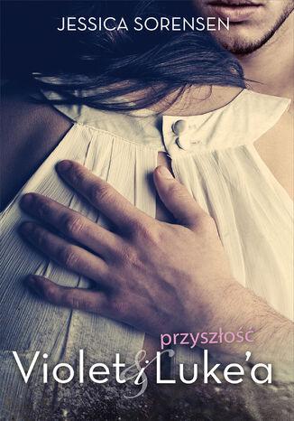 Okładka książki/ebooka Przyszłość Violet i Lukea