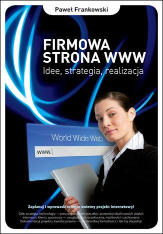 Okładka książki/ebooka Firmowa strona WWW. Idee, strategia, realizacja