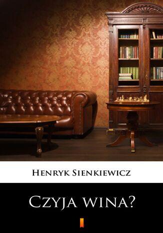 Okładka książki/ebooka Czyja wina?. Obrazek w jednym akcie