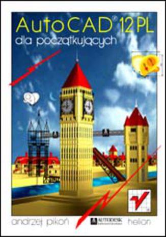 Okładka książki AutoCAD 12 dla początkujących. Wersja polska
