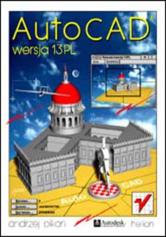 Okładka książki/ebooka AutoCAD 13 PL