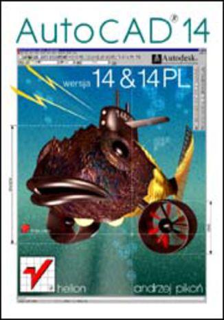 Okładka książki/ebooka AutoCAD 14 i 14 PL