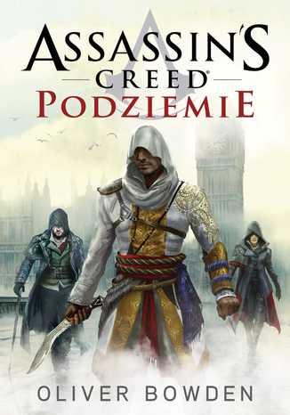 Okładka książki/ebooka Assassin's Creed: Podziemie