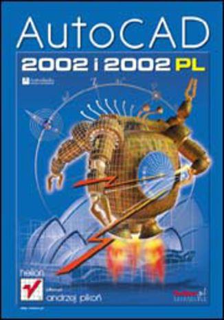 Okładka książki/ebooka AutoCAD 2002 i 2002 PL