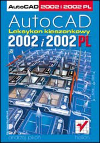 Okładka książki AutoCAD 2002 i 2002 PL. Leksykon kieszonkowy