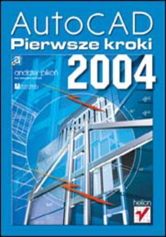Okładka książki AutoCAD 2004. Pierwsze kroki