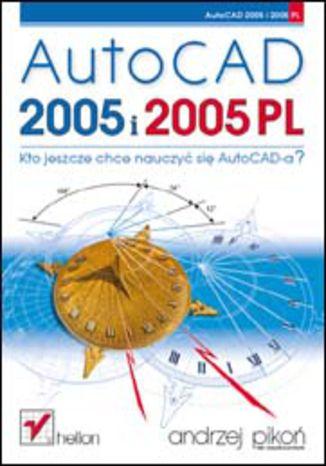 Okładka książki/ebooka AutoCAD 2005 i 2005 PL