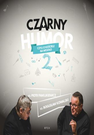 Okładka książki/ebooka Czarny humor 2 czyli o kościele na wesoło
