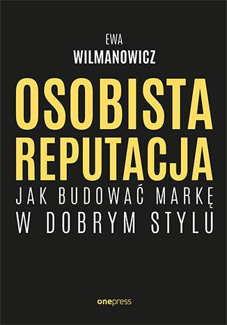 Okładka książki/ebooka Osobista reputacja. Jak budować markę w dobrym stylu
