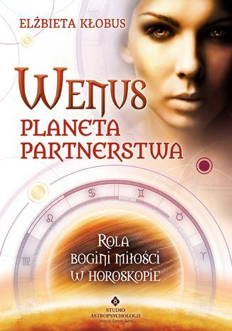 Okładka książki/ebooka Wenus - planeta partnerstwa. Rola bogini miłości w horoskopie