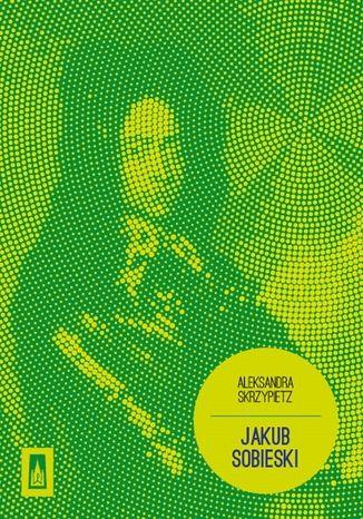 Okładka książki/ebooka Jakub Sobieski
