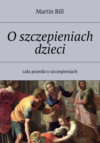 Okładka książki/ebooka Oszczepieniach dzieci