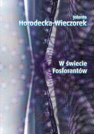 Okładka książki/ebooka W świecie Fosforantów