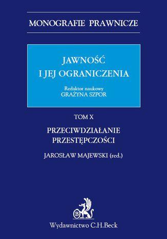 Okładka książki/ebooka Jawność i jej ograniczenia. Przeciwdziałanie przestępczości. Tom 10
