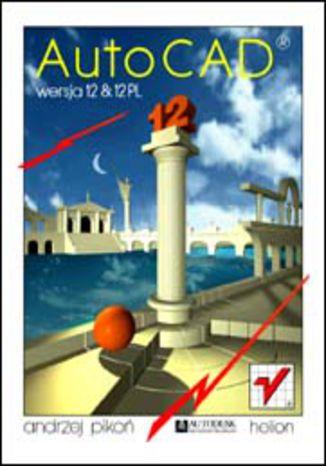 Okładka książki/ebooka AutoCAD 12 i 12 PL