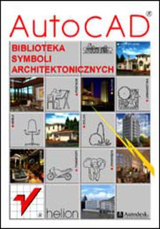 Okładka książki AutoCAD. Biblioteka symboli architektonicznych