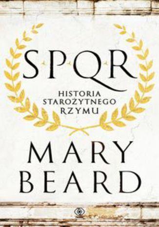 Okładka książki SPQR Historia starożytnego Rzymu
