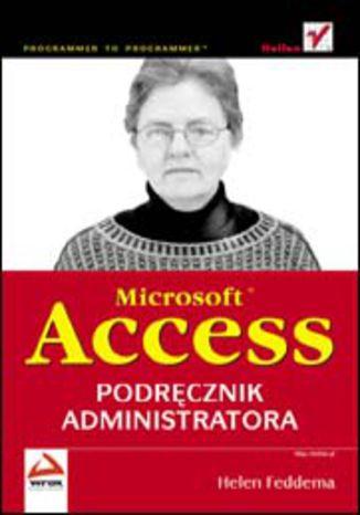 Microsoft Access. Podręcznik administratora