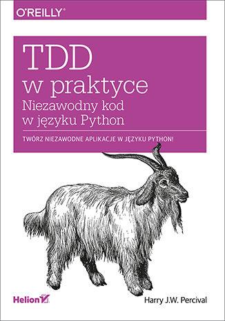 Okładka książki/ebooka TDD w praktyce. Niezawodny kod w języku Python