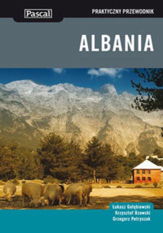 Okładka książki/ebooka Albania. Praktyczny przewodnik Pascal