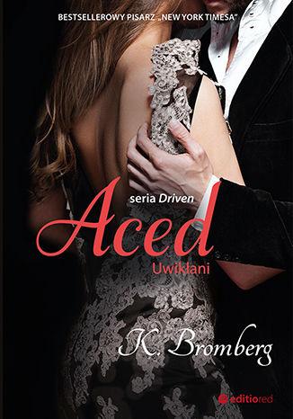 Okładka książki Aced. Uwikłani. Seria Driven