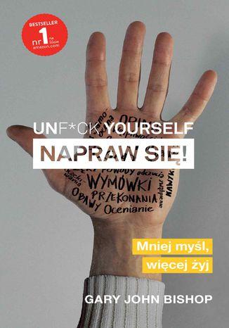 Okładka książki/ebooka Unf*ck yourself. Napraw się!