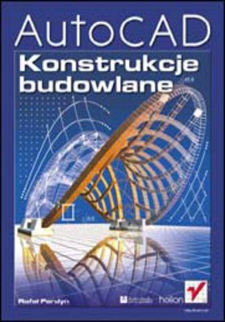 Okładka książki AutoCAD. Konstrukcje budowlane