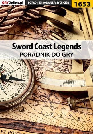 Okładka książki/ebooka Sword Coast Legends - poradnik do gry