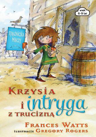 Okładka książki/ebooka Krzysia i intryga z trucizną