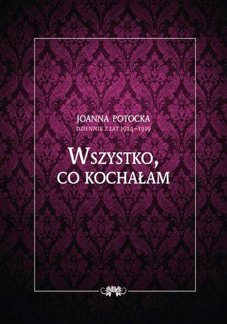 Okładka książki/ebooka Dziennik z lat 1914-1919. Wszystko, co kochałam