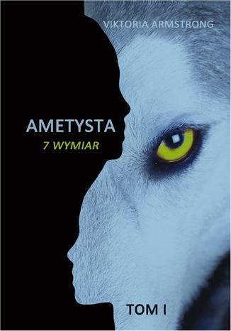 Okładka książki/ebooka Ametysta 7 wymiar tom 1