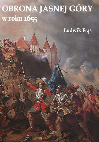Okładka książki/ebooka Obrona Jasnej Góry w roku 1655