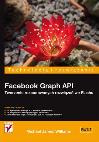 Okładka książki/ebooka Facebook Graph API. Tworzenie rozbudowanych rozwiązań we Flashu