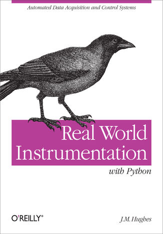 Okładka książki/ebooka Real World Instrumentation with Python. Automated Data Acquisition and Control Systems