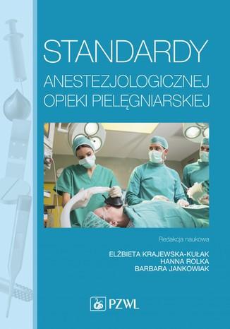Okładka książki/ebooka Standardy anestezjologicznej opieki pielęgniarskiej