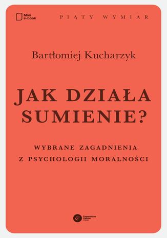 Okładka książki/ebooka Jak działa sumienie? Wybrane zagadnienia z psychologii moralności