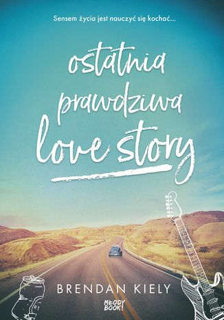 Okładka książki/ebooka Ostatnia prawdziwa love story