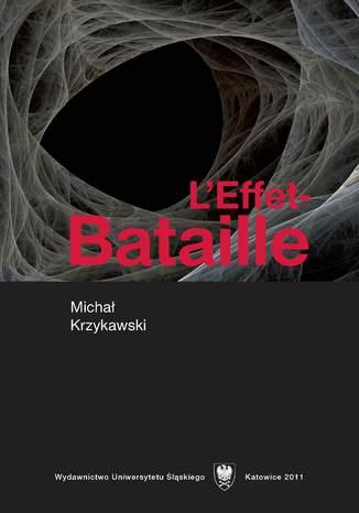 Okładka książki/ebooka L'Effet-Bataille. De la littérature d'exces a l'écriture. Un