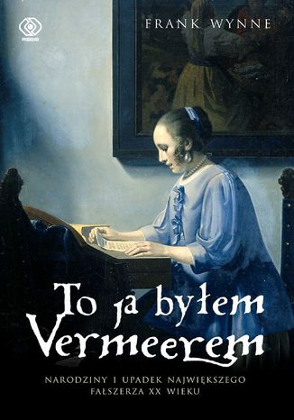 Okładka książki/ebooka To ja byłem Vermeerem