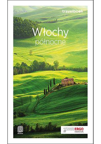 Okładka książki/ebooka Włochy północne. Travelbook. Wydanie 3