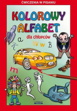 Okładka książki/ebooka Kolorowy alfabet dla chłopców. Ćwiczenia w pisaniu