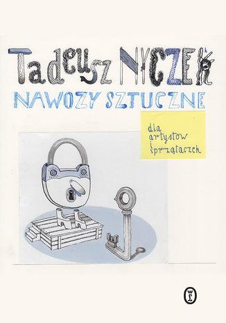 Okładka książki/ebooka Nawozy sztuczne. Dla artystów i sprzątaczek